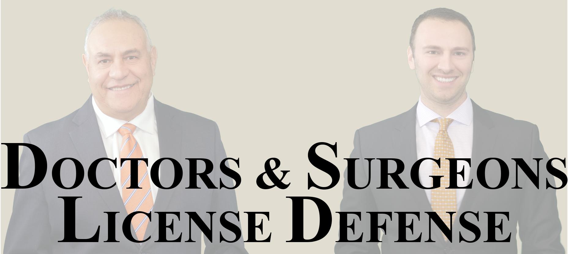 Doctors Surgeons License Defense